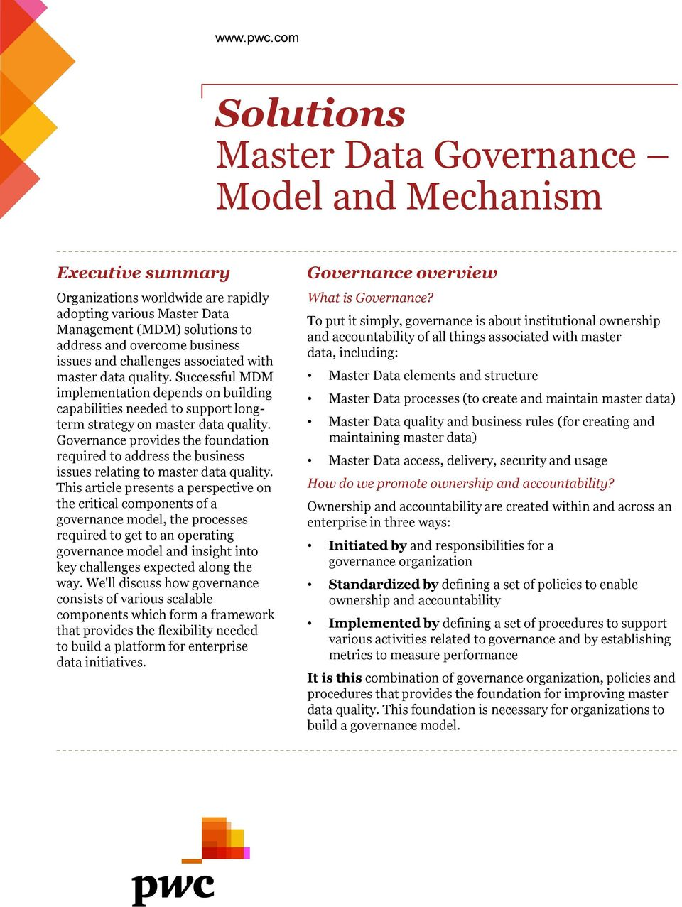 issues and challenges associated with master data quality. Successful MDM implementation depends on building capabilities needed to support longterm strategy on master data quality.