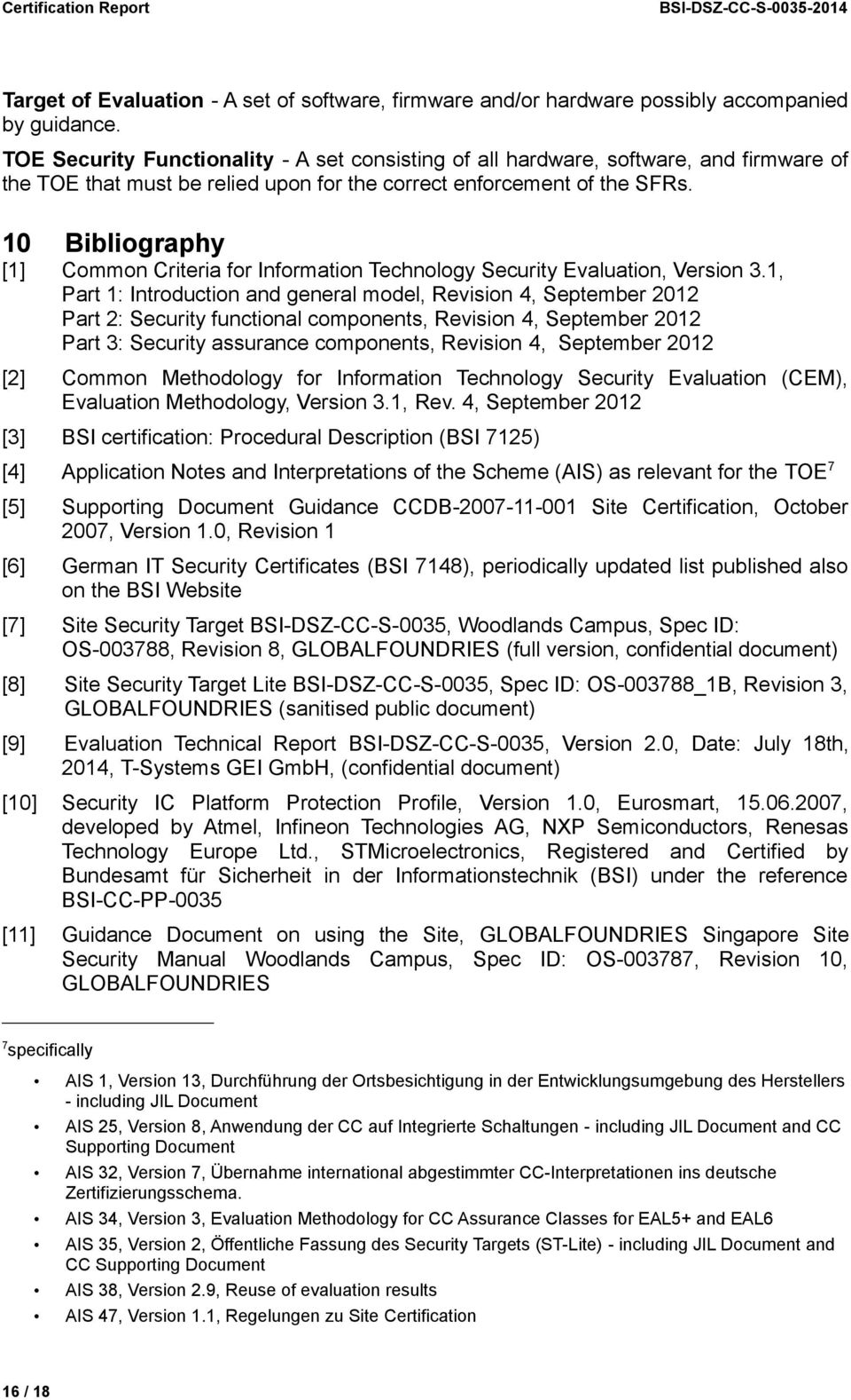 10 Bibliography [1] Common Criteria for Information Technology Security Evaluation, Version 3.