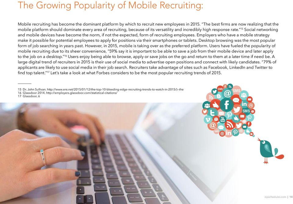 15 Social networking and mobile devices have become the norm, if not the expected, form of recruiting employees.