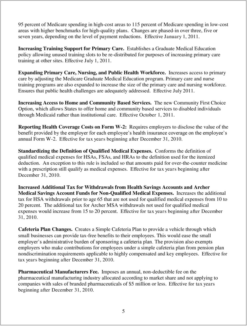 Establishes a Graduate Medical Education policy allowing unused training slots to be re-distributed for purposes of increasing primary care training at other sites. Effective July 1, 2011.