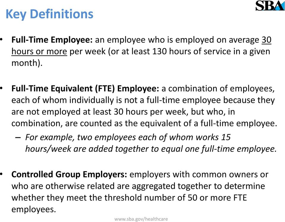 but who, in combination, are counted as the equivalent of a full-time employee.