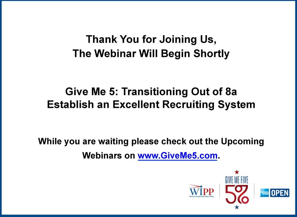 an Excellent Recruiting System While you are waiting