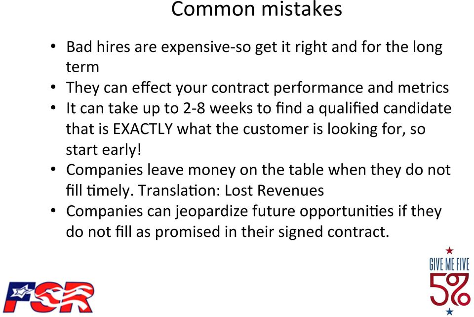 customer is looking for, so start early! Companies leave money on the table when they do not fill +mely.