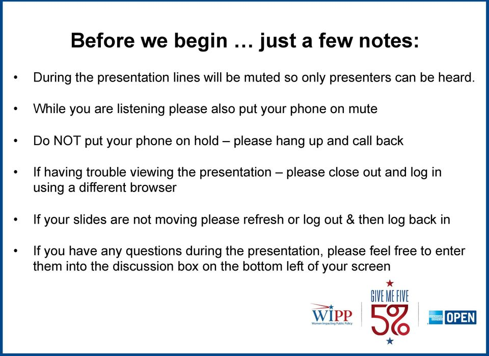 trouble viewing the presentation please close out and log in using a different browser If your slides are not moving please refresh or
