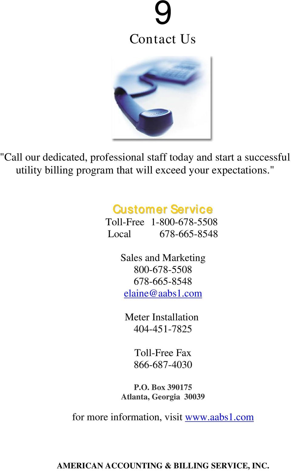 """ Customer Service Toll-Free 1-800-678-5508 Local 678-665-8548 Sales and Marketing 800-678-5508"