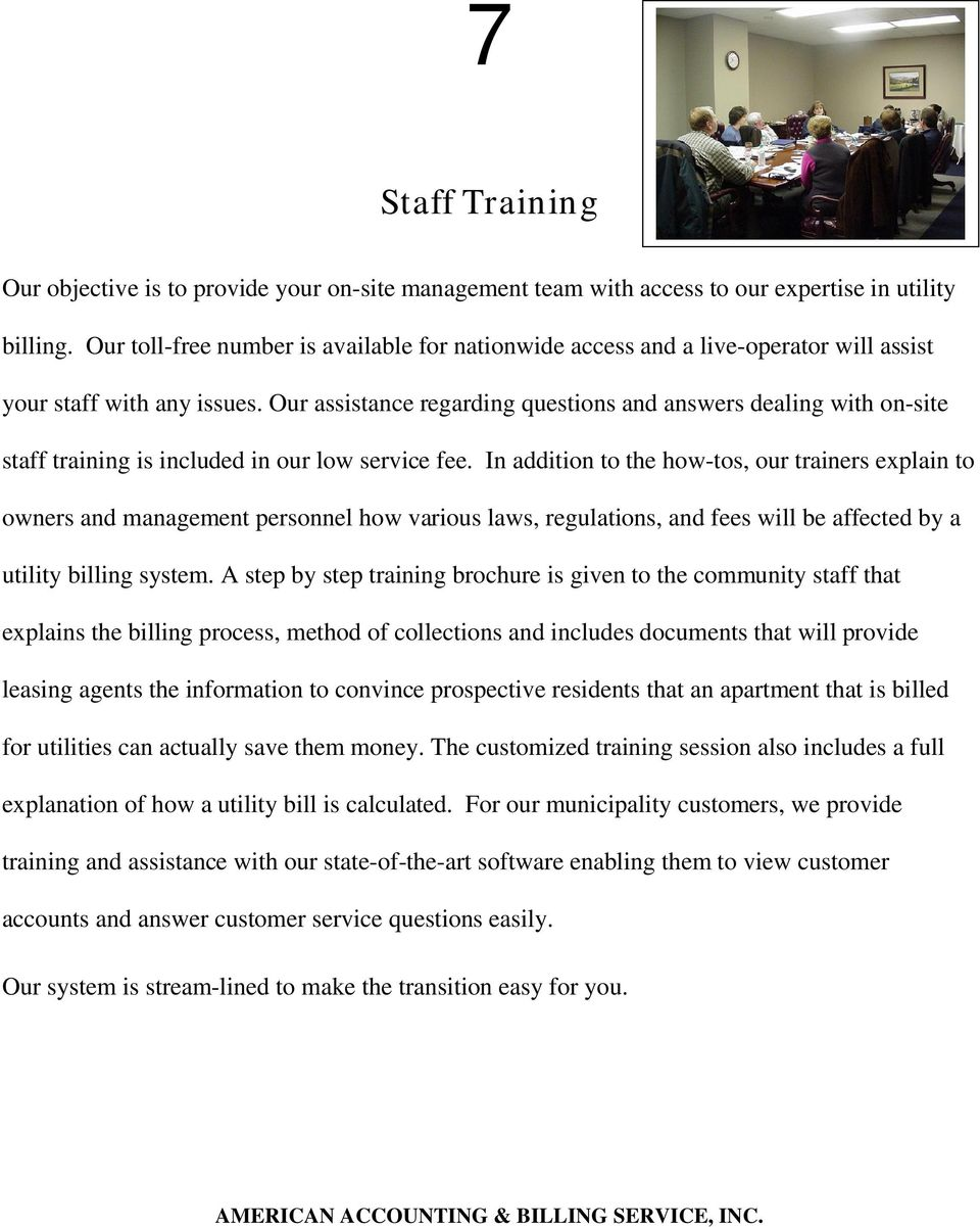 Our assistance regarding questions and answers dealing with on-site staff training is included in our low service fee.