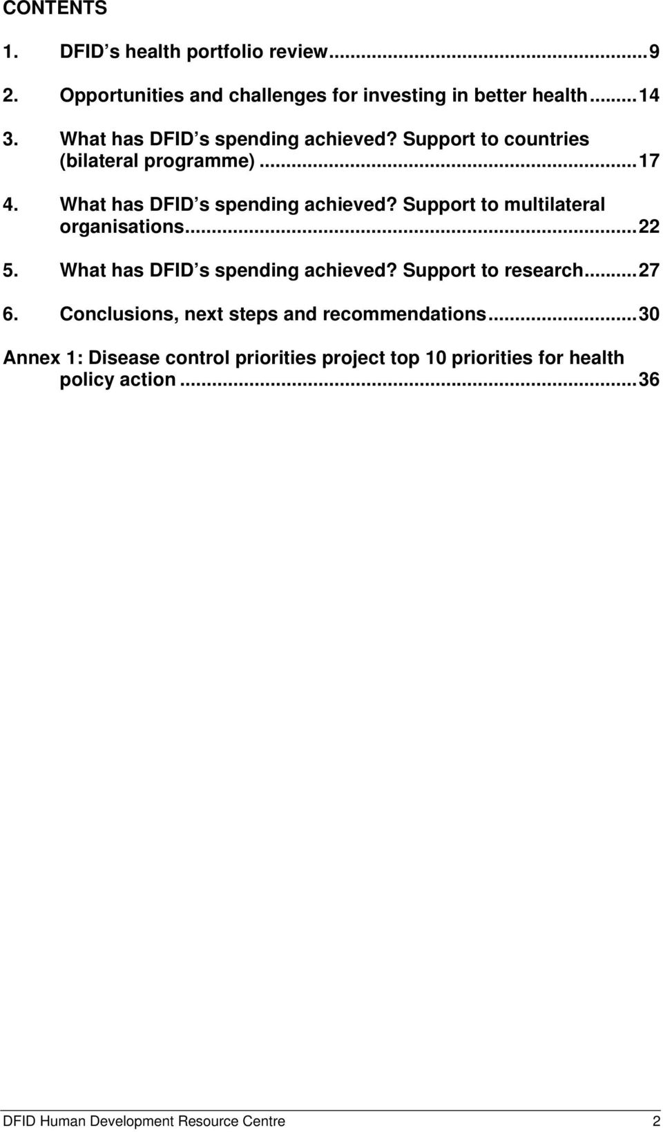 Support to multilateral organisations...22 5. What has DFID s spending achieved? Support to research...27 6.