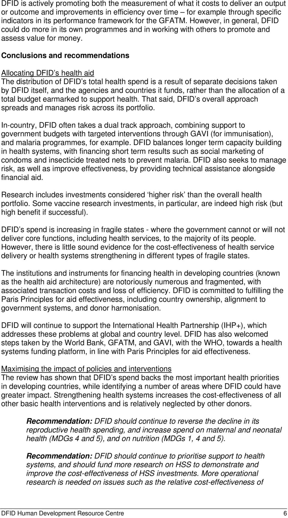 Conclusions and recommendations Allocating DFID s health aid The distribution of DFID s total health spend is a result of separate decisions taken by DFID itself, and the agencies and countries it