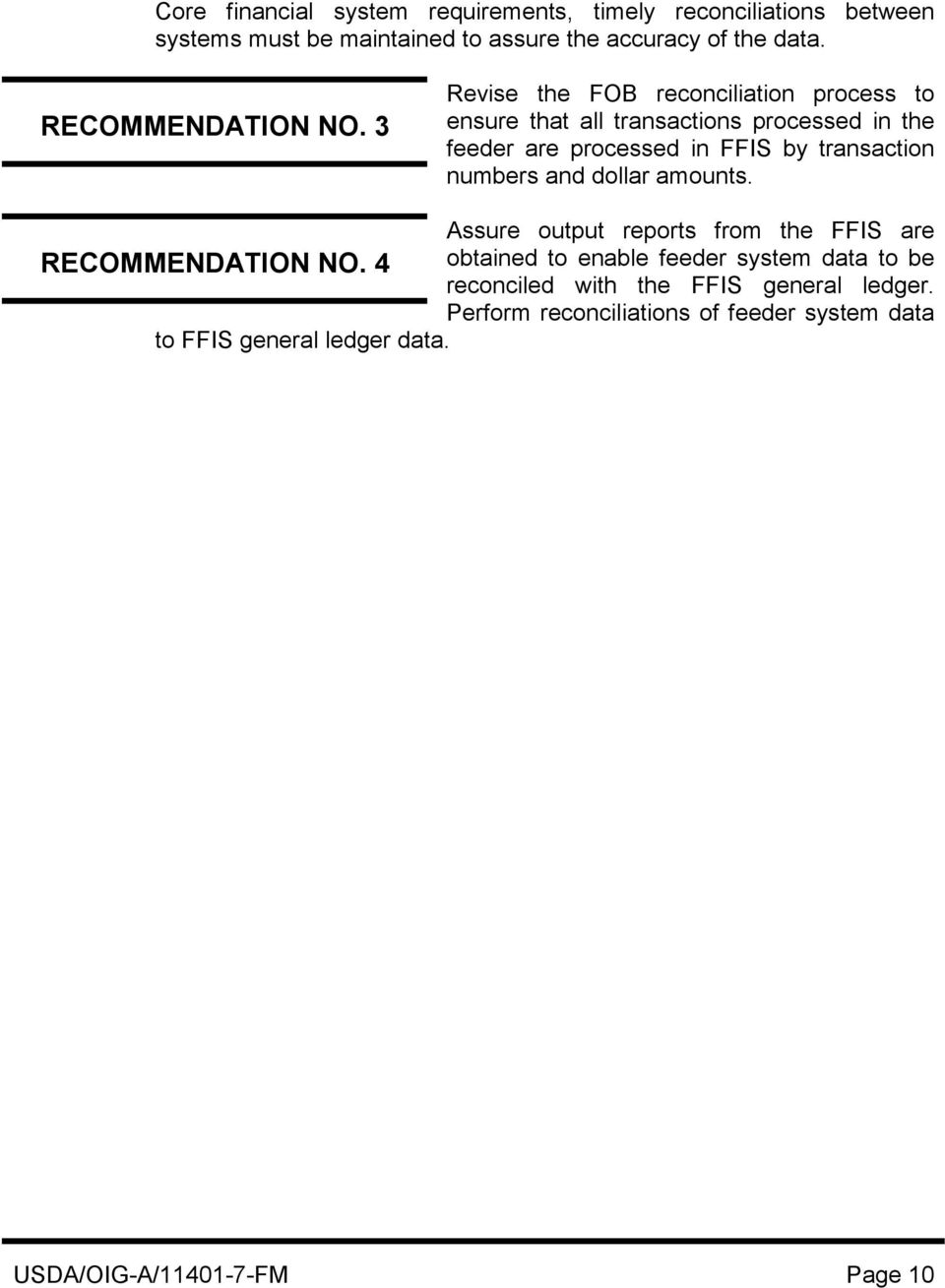 3 Revise the FOB reconciliation process to ensure that all transactions processed in the feeder are processed in FFIS by transaction