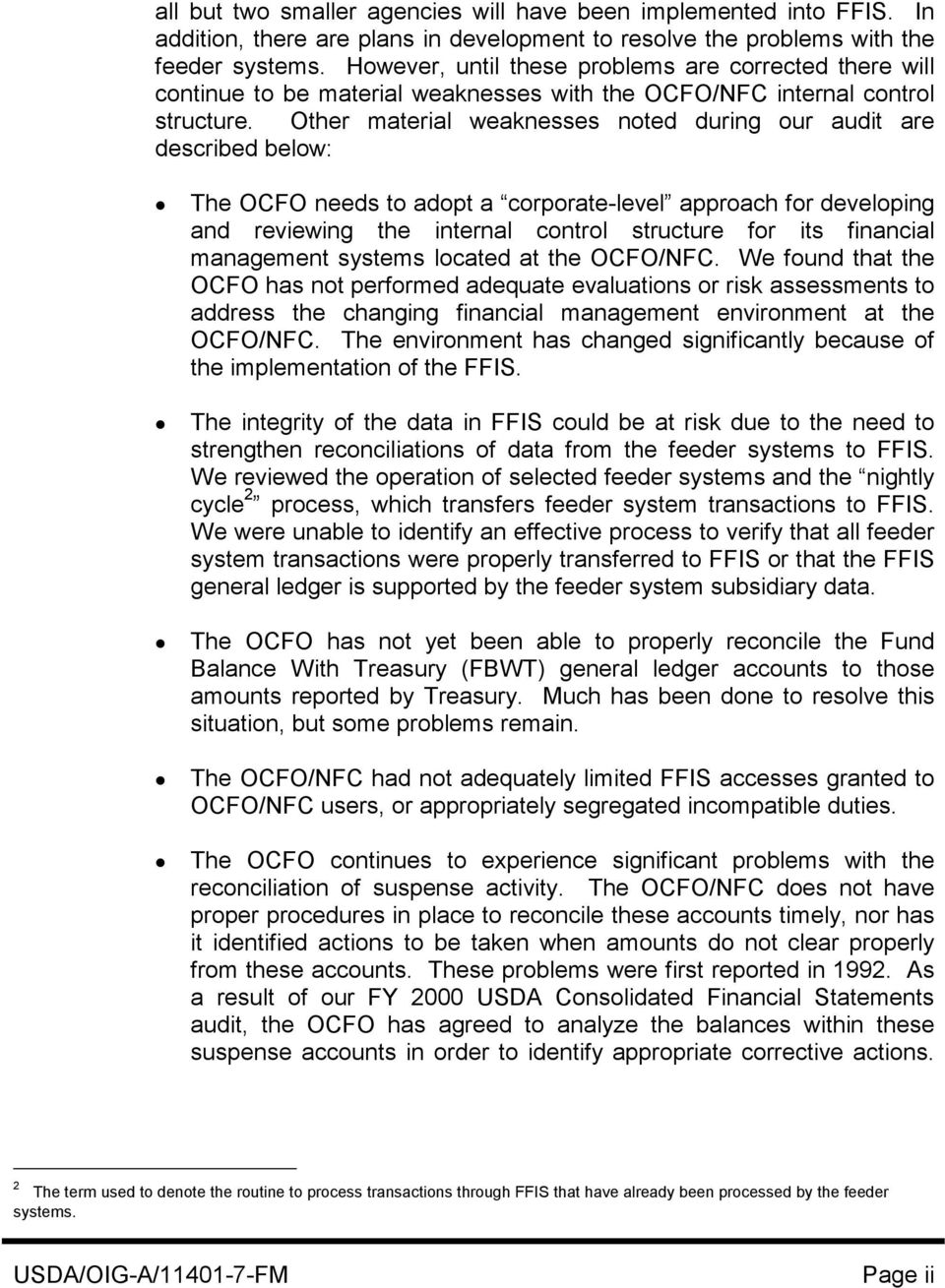 Other material weaknesses noted during our audit are described below: The OCFO needs to adopt a corporate-level approach for developing and reviewing the internal control structure for its financial