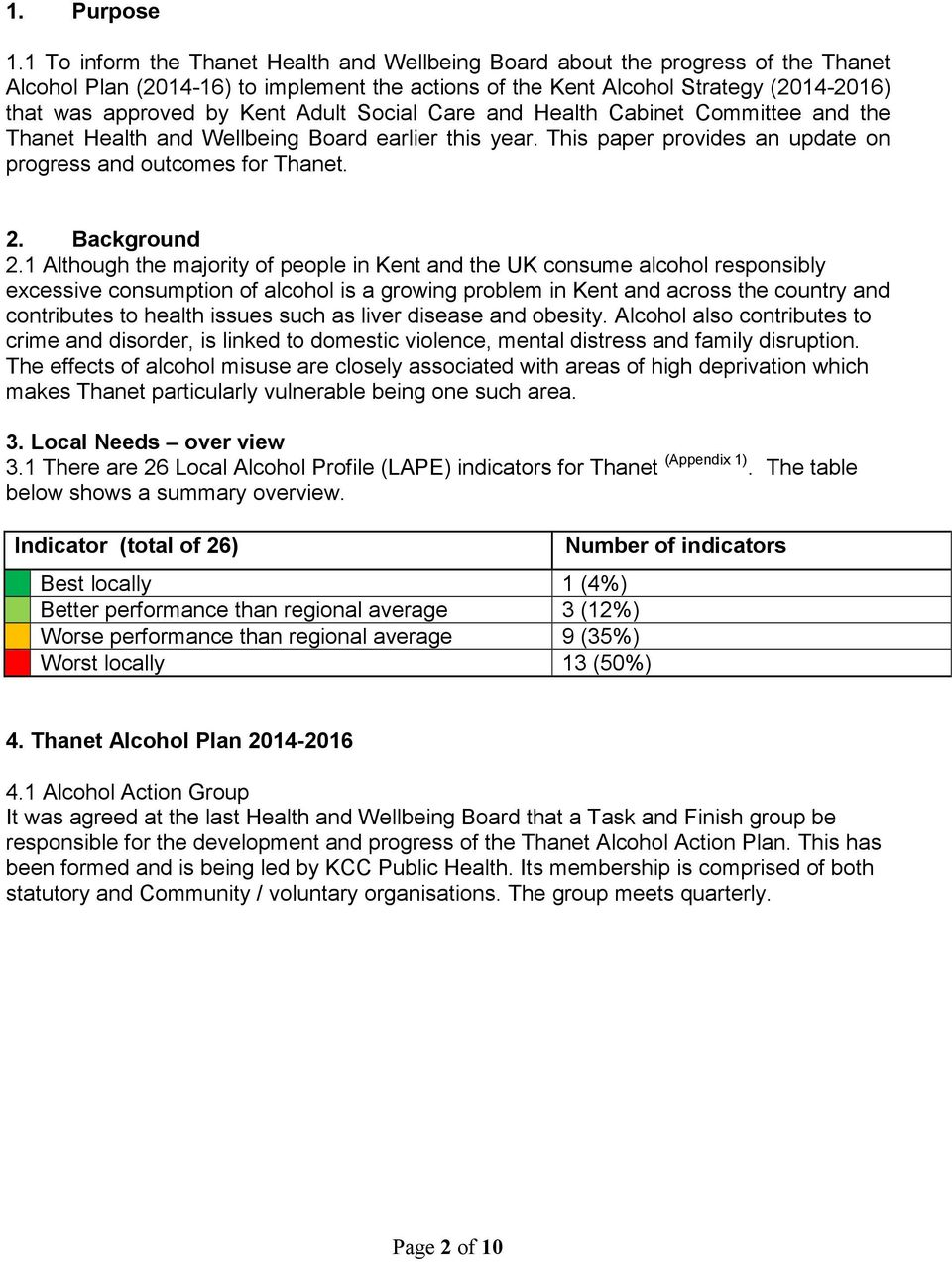 Adult Social Care and Health Cabinet Committee and the Thanet Health and Wellbeing Board earlier this year. This paper provides an update on progress and outcomes for Thanet. 2. Background 2.