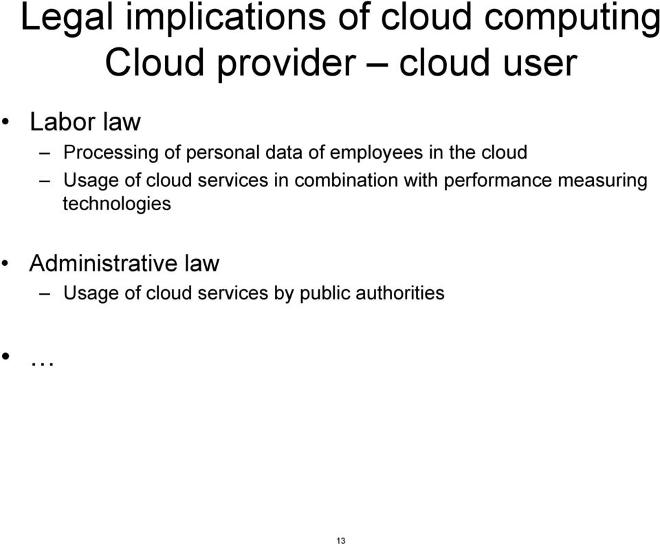 Usage of cloud services in combination with performance measuring
