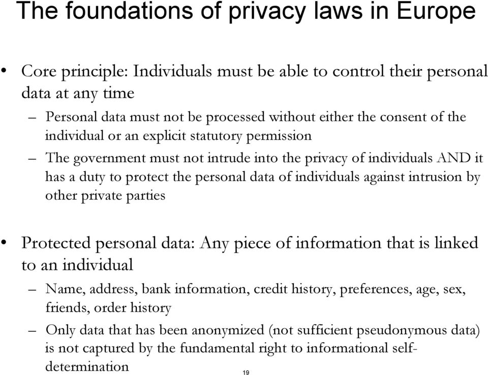 individuals against intrusion by other private parties Protected personal data: Any piece of information that is linked to an individual Name, address, bank information, credit