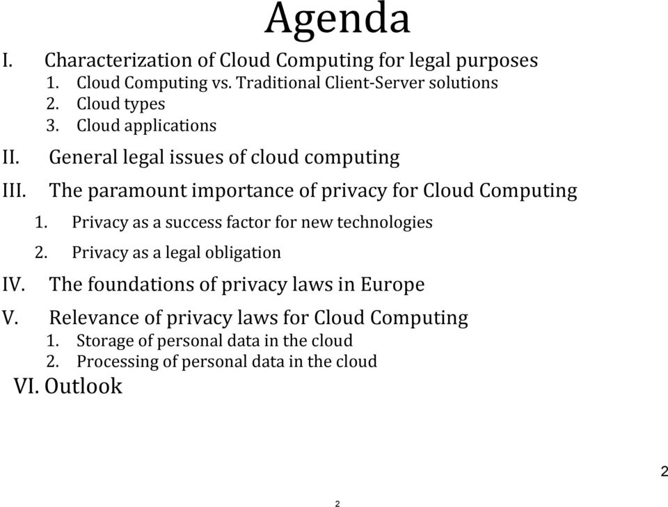 General legal issues of cloud computing The paramount importance of privacy for Cloud Computing 1.