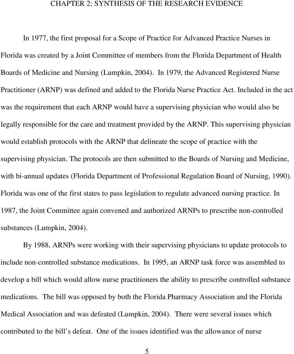 Included in the act was the requirement that each ARNP would have a supervising physician who would also be legally responsible for the care and treatment provided by the ARNP.