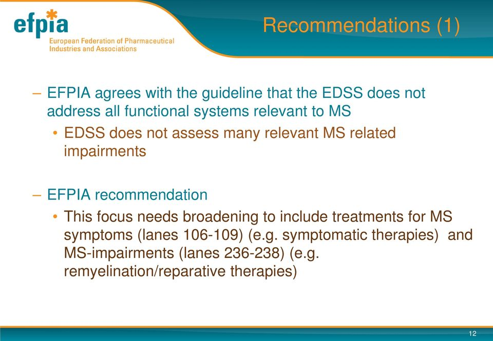 recommendation This focus needs broadening to include treatments for MS symptoms (lanes 106-109)