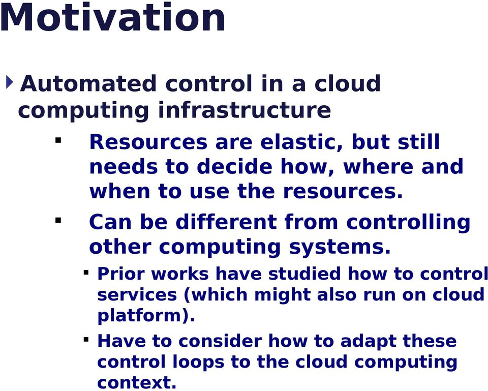 Can be different from controlling other computing systems.