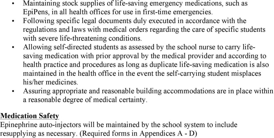 Allowing self-directed students as assessed by the school nurse to carry lifesaving medication with prior approval by the medical provider and according to health practice and procedures as long as
