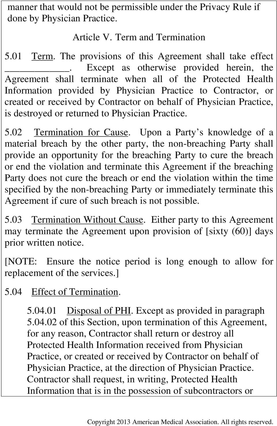 behalf of Physician Practice, is destroyed or returned to Physician Practice. 5.02 Termination for Cause.