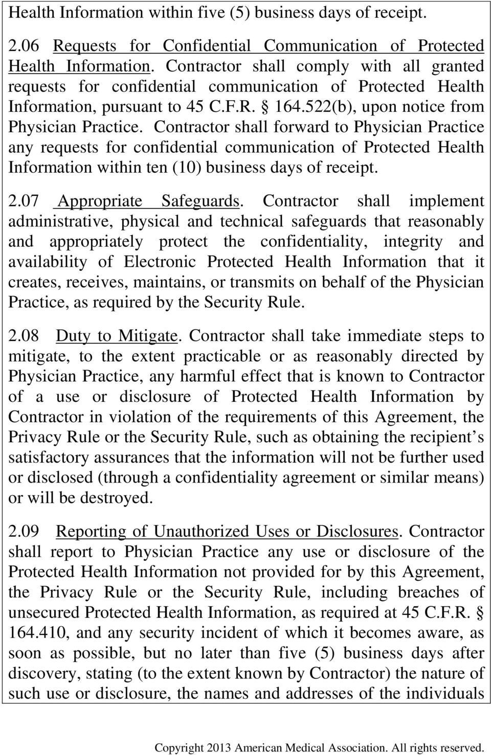 Contractor shall forward to Physician Practice any requests for confidential communication of Protected Health Information within ten (10) business days of receipt. 2.07 Appropriate Safeguards.