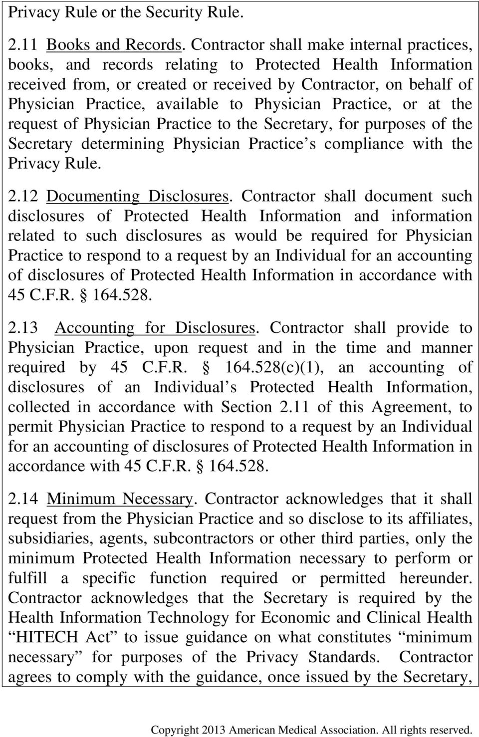 to Physician Practice, or at the request of Physician Practice to the Secretary, for purposes of the Secretary determining Physician Practice s compliance with the Privacy Rule. 2.