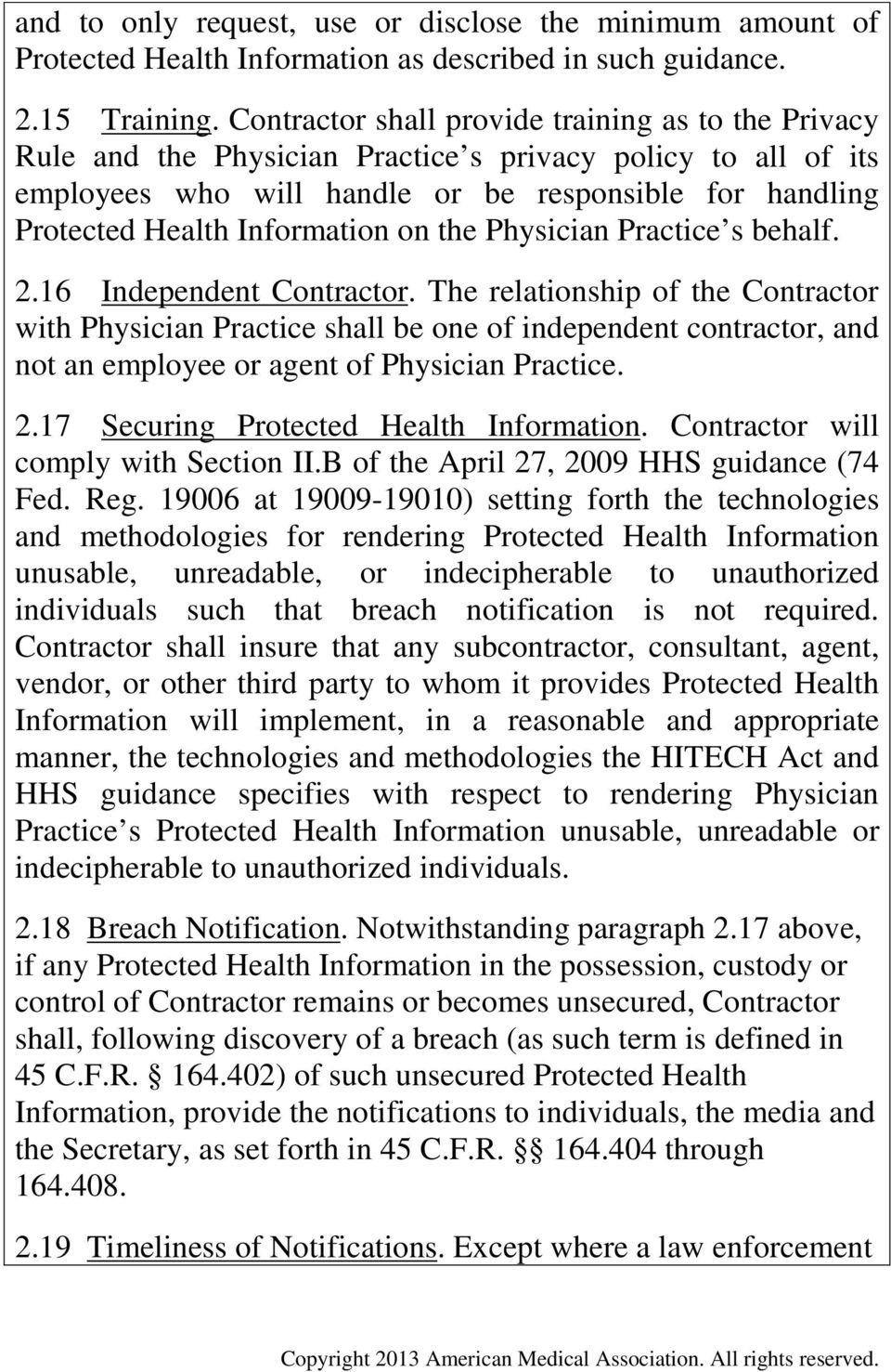 Information on the Physician Practice s behalf. 2.16 Independent Contractor.