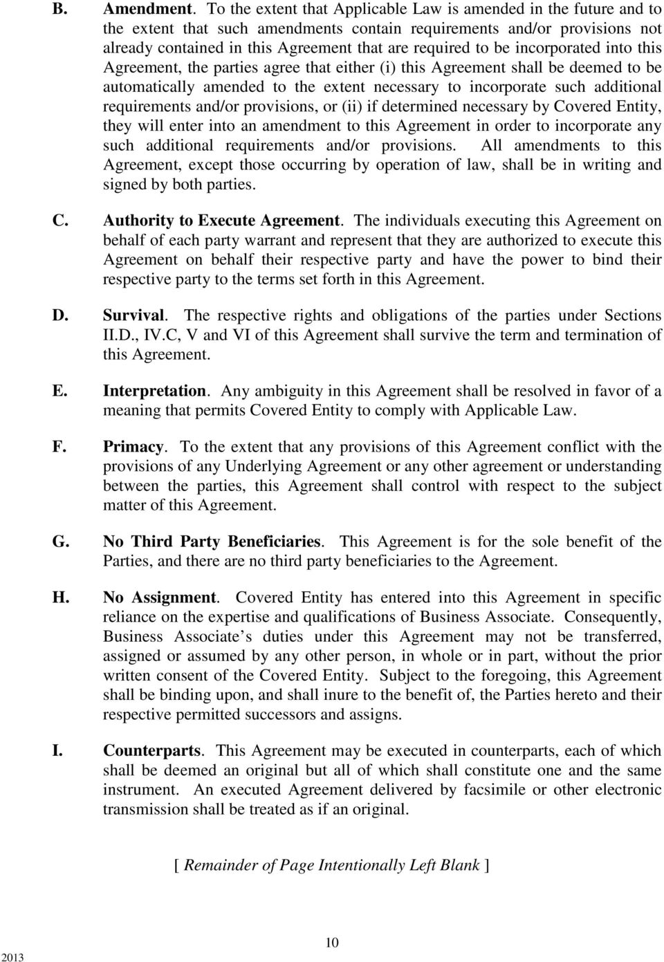 be incorporated into this Agreement, the parties agree that either (i) this Agreement shall be deemed to be automatically amended to the extent necessary to incorporate such additional requirements