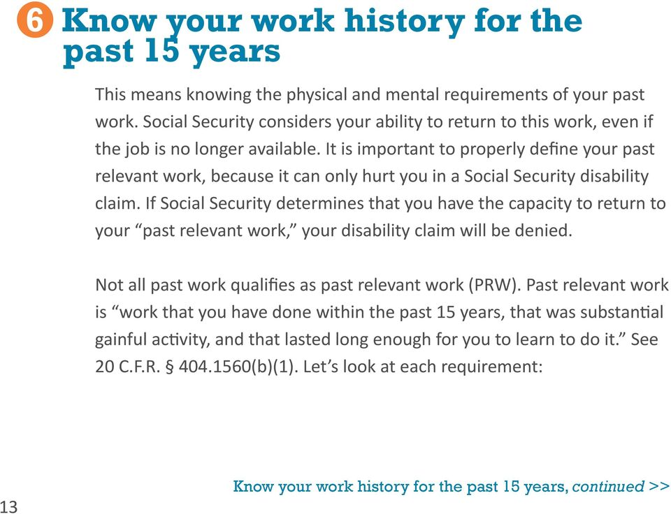It is important to properly define your past relevant work, because it can only hurt you in a Social Security disability claim.