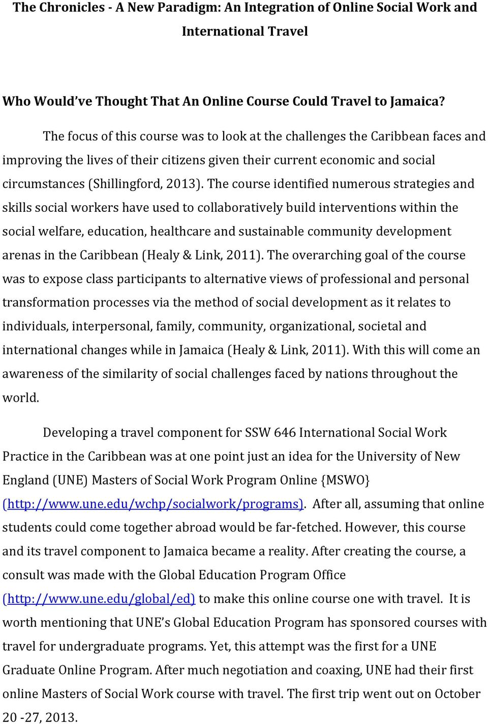 The course identified numerous strategies and skills social workers have used to collaboratively build interventions within the social welfare, education, healthcare and sustainable community
