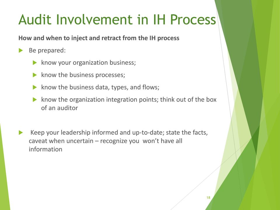flows; know the organization integration points; think out of the box of an auditor Keep your