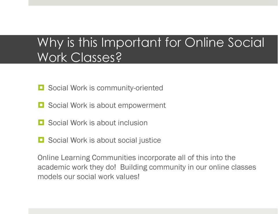 about inclusion Social Work is about social justice Online Learning Communities