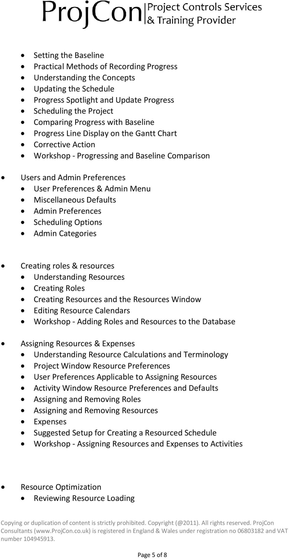 Admin Preferences Scheduling Options Admin Categories Creating roles & resources Understanding Resources Creating Roles Creating Resources and the Resources Window Editing Resource Calendars Workshop