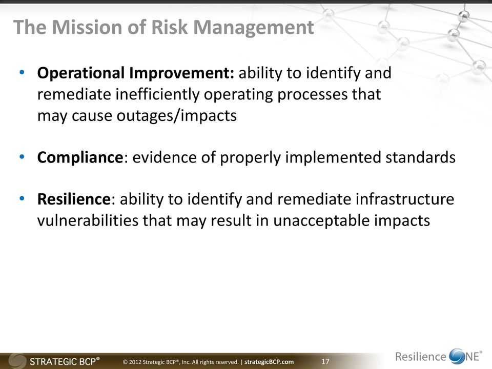 implemented standards Resilience: ability to identify and remediate infrastructure
