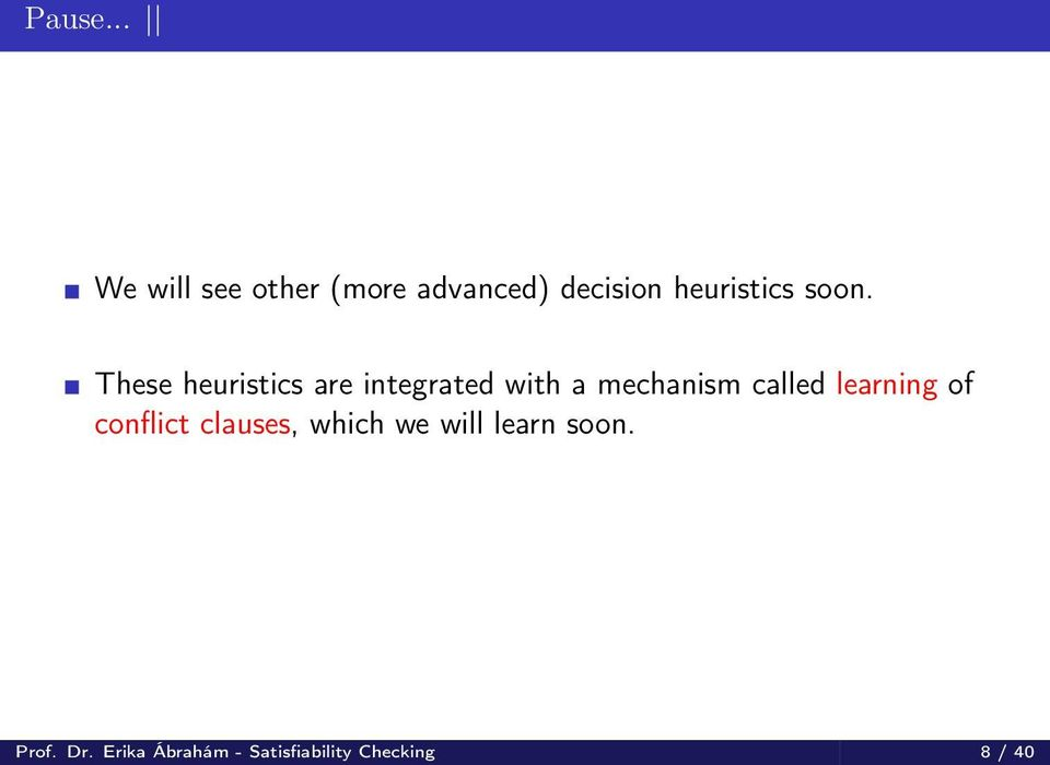 These heuristics are integrated with a mechanism called