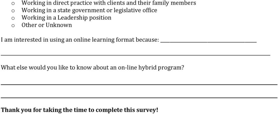 I am interested in using an nline learning frmat because: What else wuld yu like
