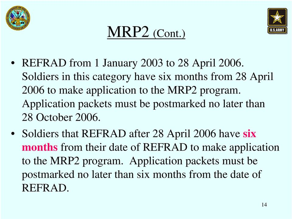 Application packets must be postmarked no later than 28 October 2006.
