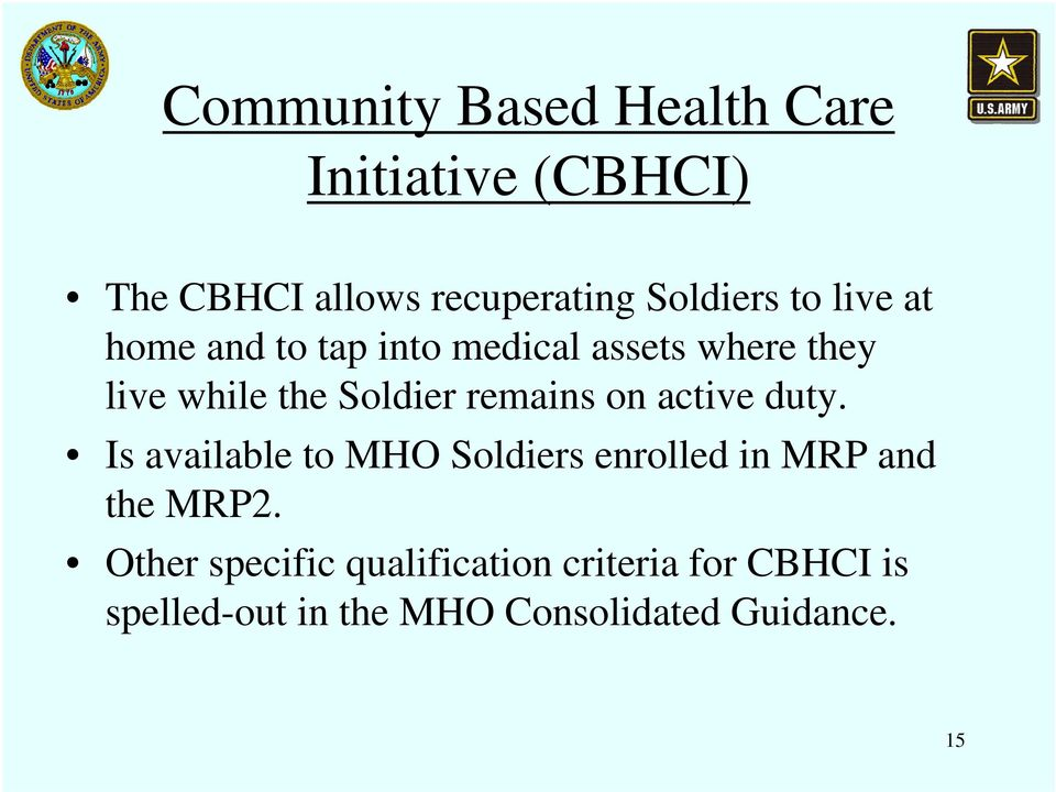 remains on active duty. Is available to MHO Soldiers enrolled in MRP and the MRP2.