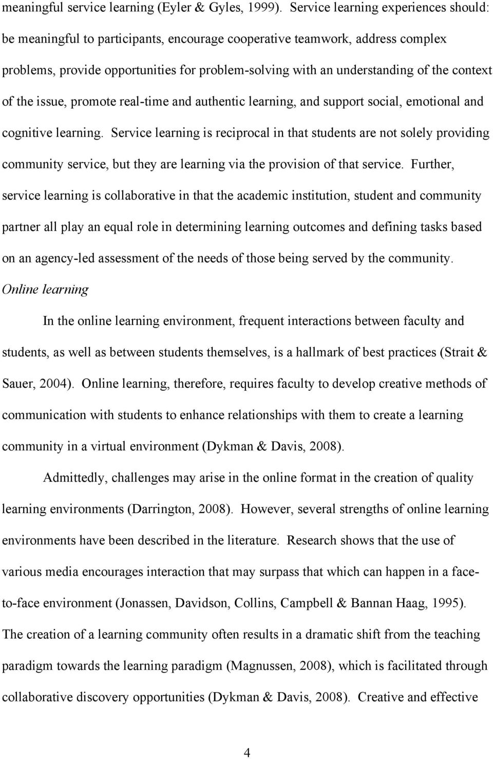 context of the issue, promote real-time and authentic learning, and support social, emotional and cognitive learning.