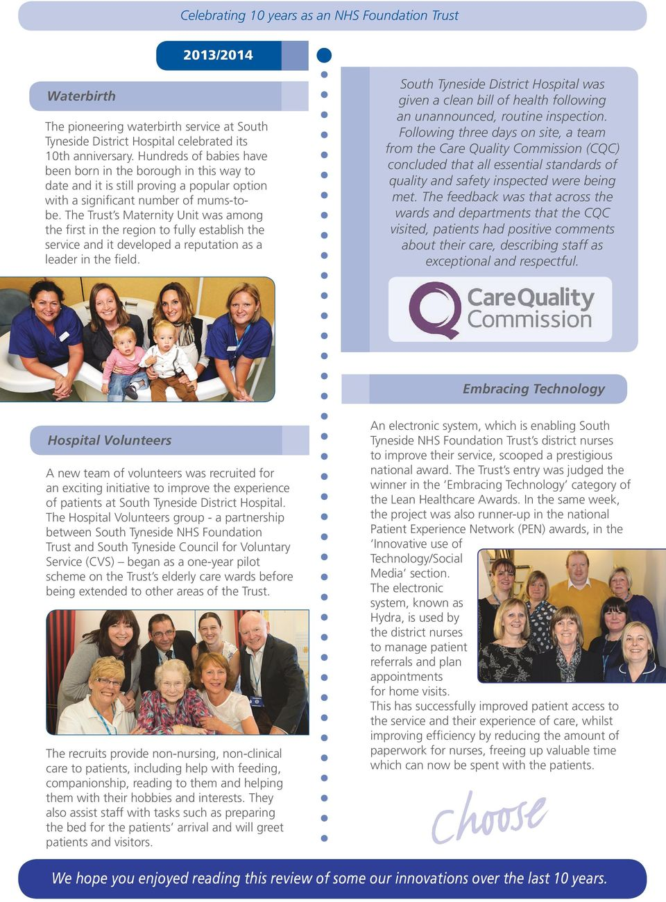The Trust s Maternity Unit was among the first in the region to fully establish the service and it developed a reputation as a leader in the field.