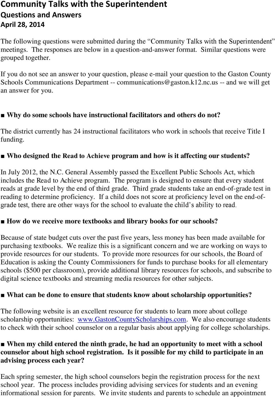 If you do not see an answer to your question, please e-mail your question to the Gaston County Schools Communications Department -- communications@gaston.k12.nc.