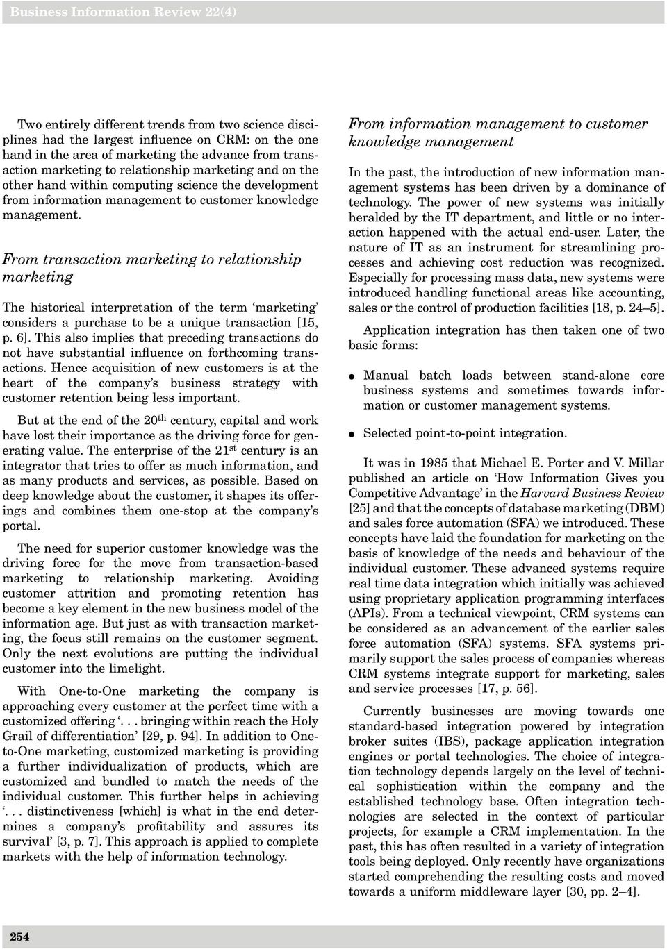 From transaction marketing to relationship marketing The historical interpretation of the term marketing considers a purchase to be a unique transaction [15, p. 6].