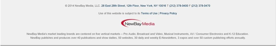 of Use Privacy Policy NewBay Media's market leading brands are centered on five vertical markets -- Pro Audio, Broadcast and Video,