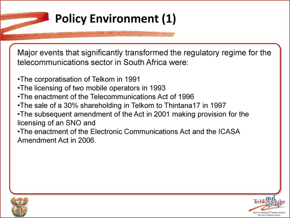 Telecommunications Act of 1996 The sale of a 30% shareholding in Telkom to Thintana17 in 1997 The subsequent amendment of the Act