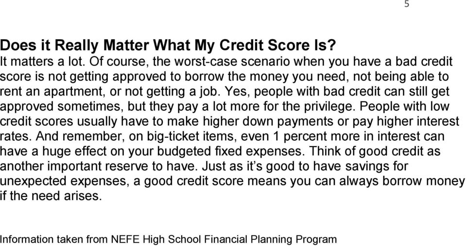 Yes, people with bad credit can still get approved sometimes, but they pay a lot more for the privilege.