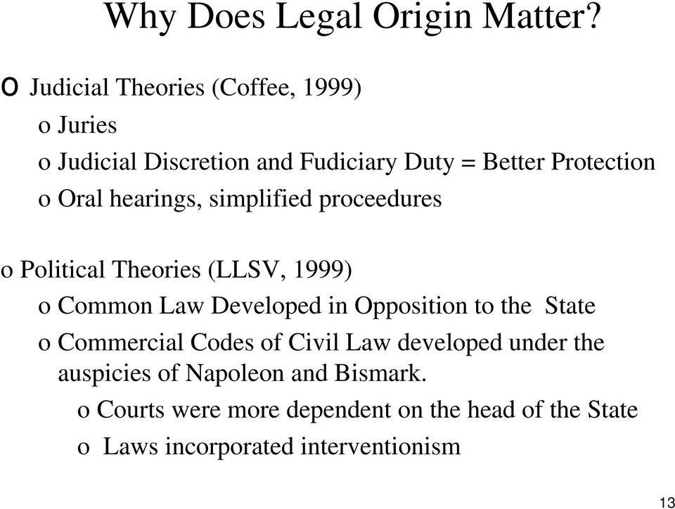 Oral hearings, simplified proceedures o Political Theories (LLSV, 1999) o Common Law Developed in Opposition
