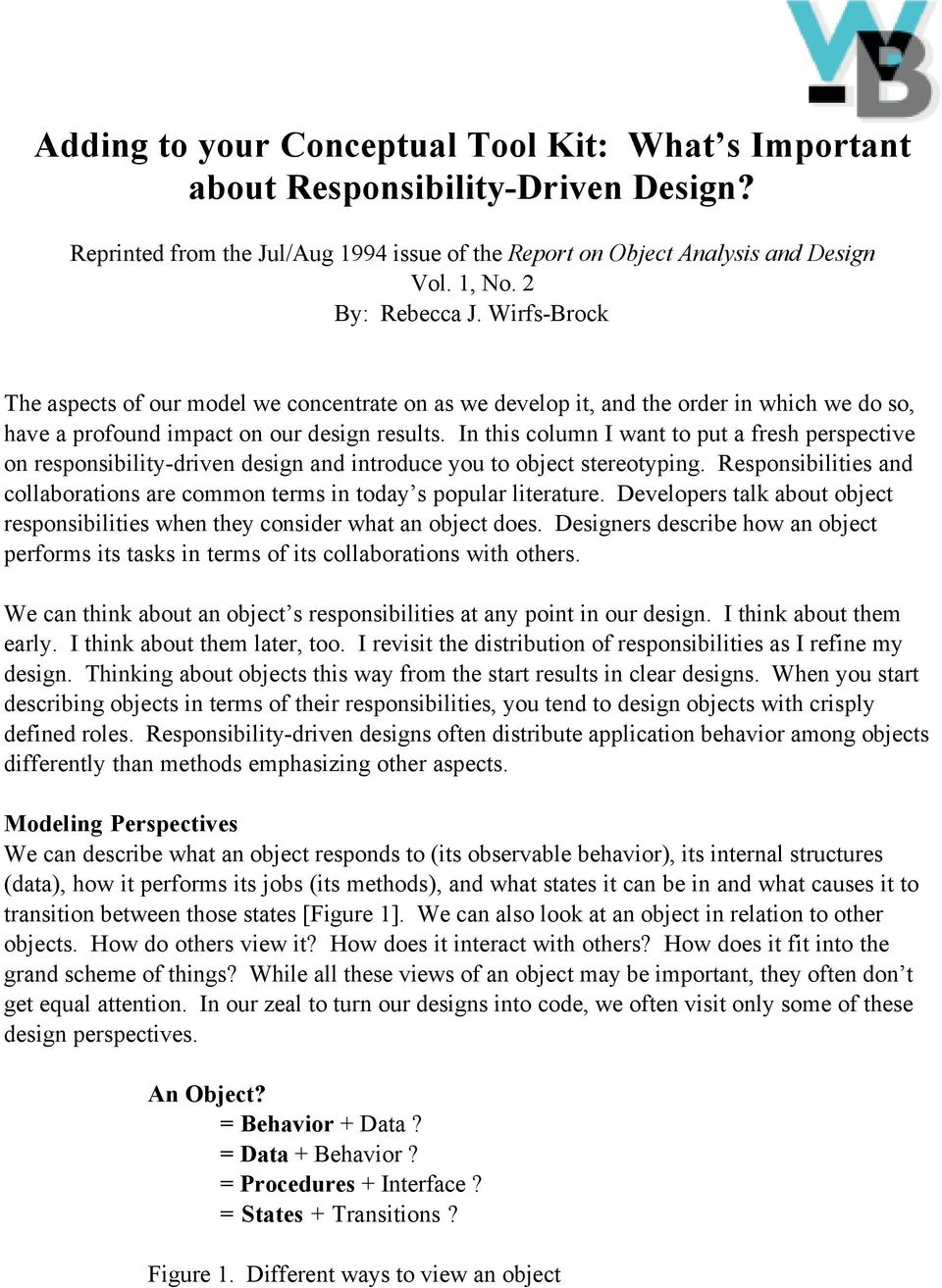 In this column I want to put a fresh perspective on responsibility-driven design and introduce you to object stereotyping.