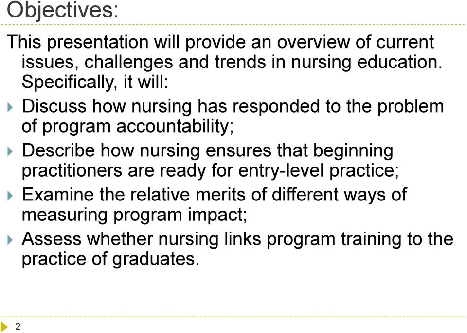 Specifically, it will: Discuss how nursing has responded to the problem of program accountability; Describe how