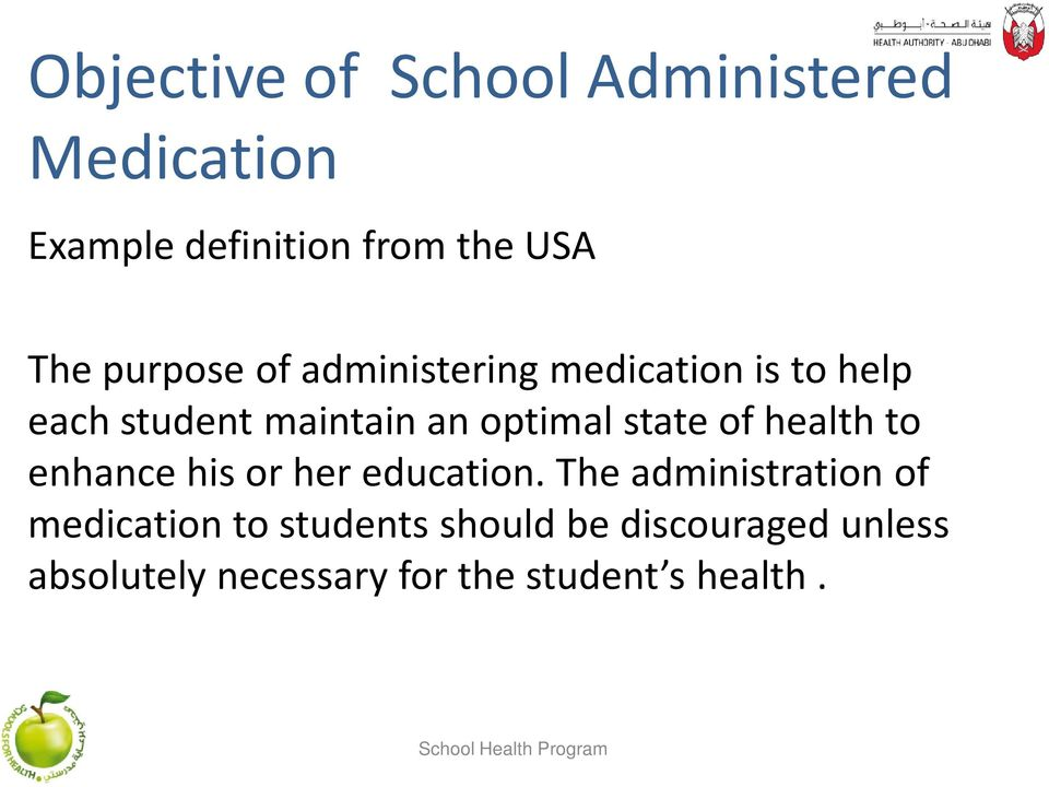state of health to enhance his or her education.