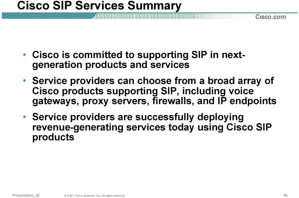 SIP, including voice gateways, proxy servers, firewalls, and IP endpoints Service