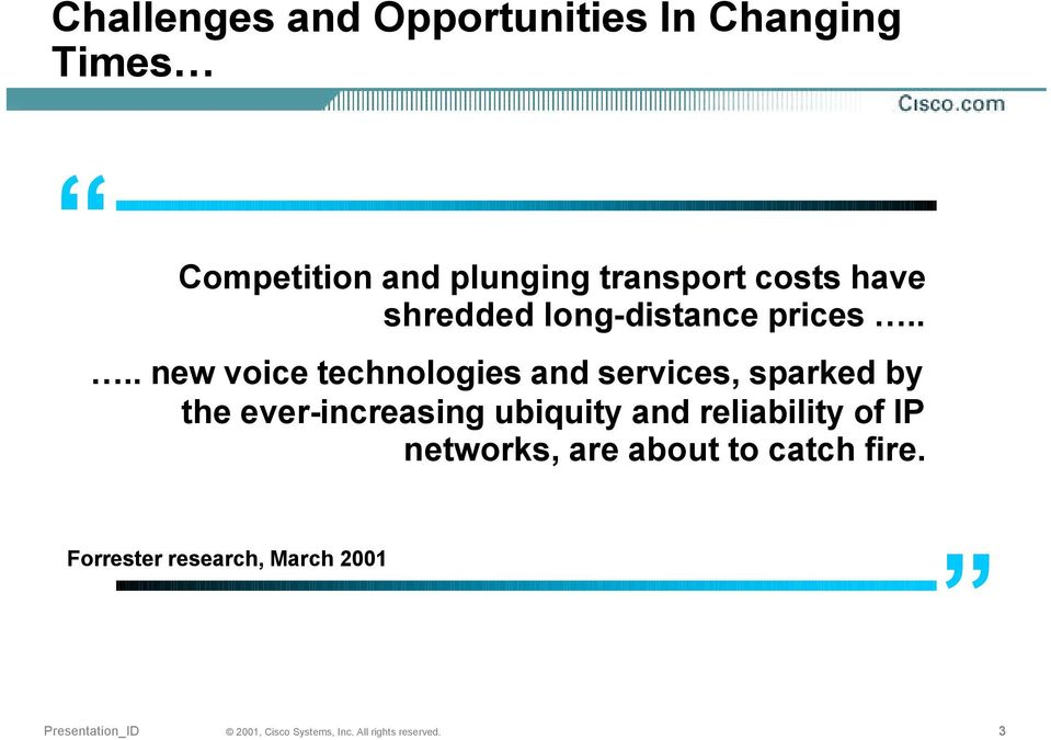 ... new voice technologies and services, sparked by the ever-increasing